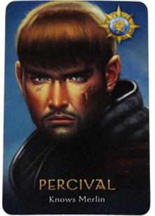 Percival là nhân vật tùy chọn thuộc phe tốt. Năng lực của Percival là biết được Merlin thuộc 1 trong 2 người (bao gồm Merlin và Morgana). Sử dụng Percival một cách sáng suốt sẽ giúp cho thân phận của Merlin được bảo vệ tốt hơn. Tắng thêm sức mạnh cho phe tốt.
