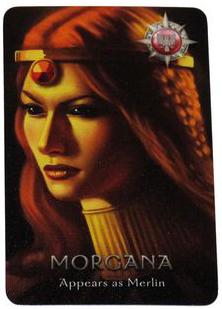 Morgana là nhân vật tùy chọn thuộc phe xấu. Năng lực đặc biệt của Morgana là có khả năng giả dạng thành Merlin. Thêm Morgana sẽ khiến phe xấu mạnh hơn.
