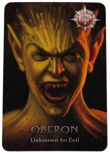 Oberon là nhân vật tùy chọn thuộc phe xấu. Việc của hắn là không được phép tiết lộ thân phận của hắn với những người cùng phe xấu cũng như hắn sẽ không biết được ai là đồng bọn của mình ở đầu trò chơi. Thêm Oberon sẽ khiến phe Tốt mạnh hơn.